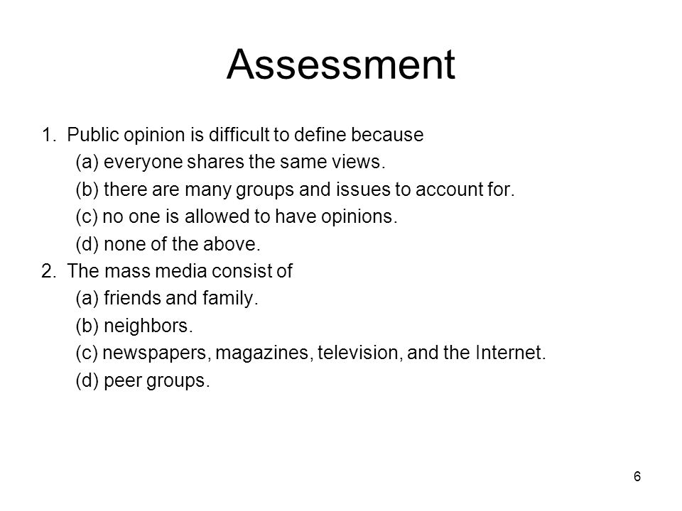 Assessment 1. Public opinion is difficult to define because