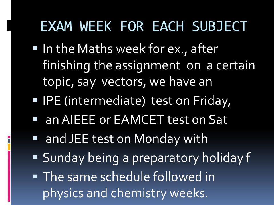 EXAM WEEK FOR EACH SUBJECT