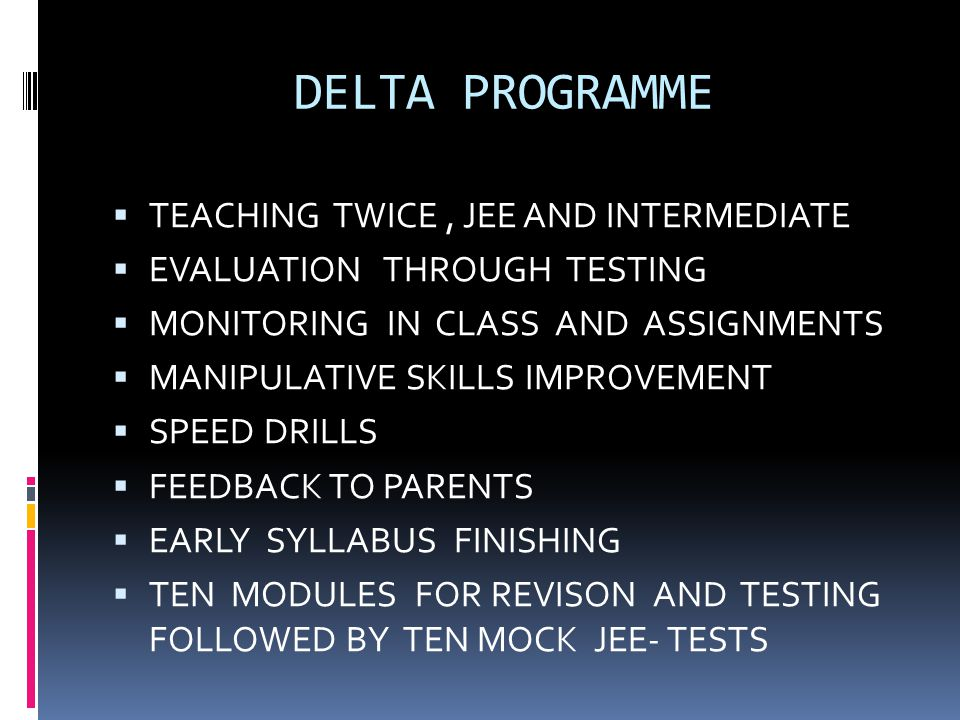 DELTA PROGRAMME TEACHING TWICE , JEE AND INTERMEDIATE