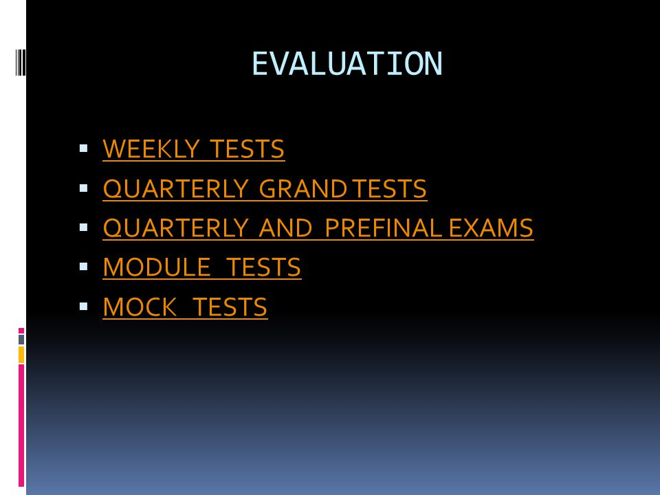 EVALUATION WEEKLY TESTS QUARTERLY GRAND TESTS