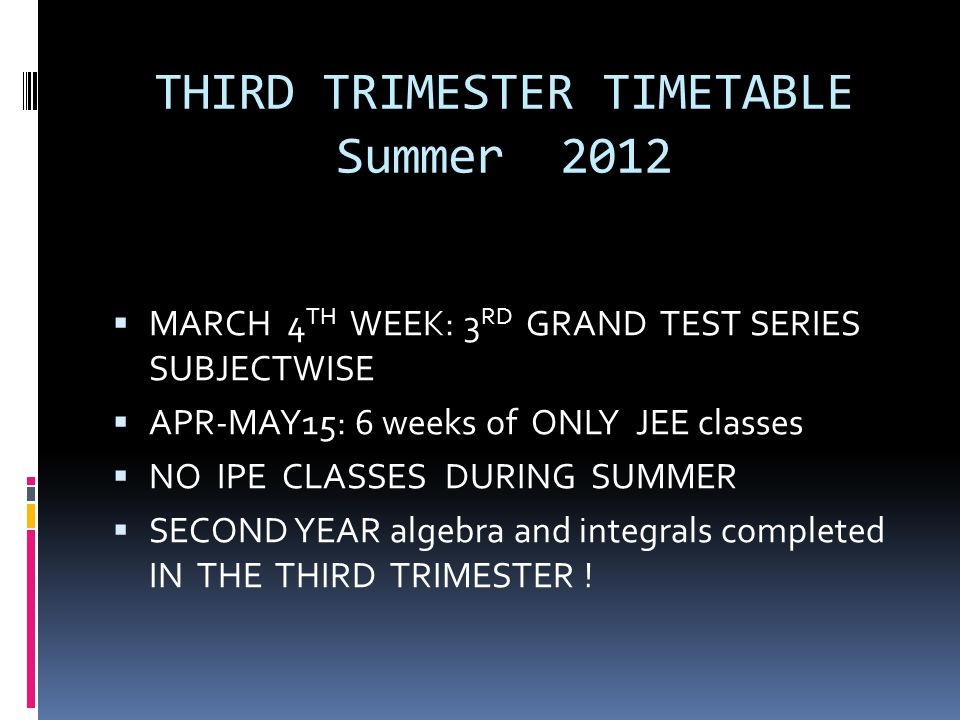 THIRD TRIMESTER TIMETABLE Summer 2012