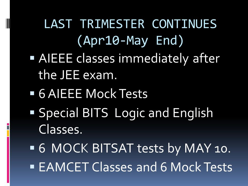 LAST TRIMESTER CONTINUES (Apr10-May End)