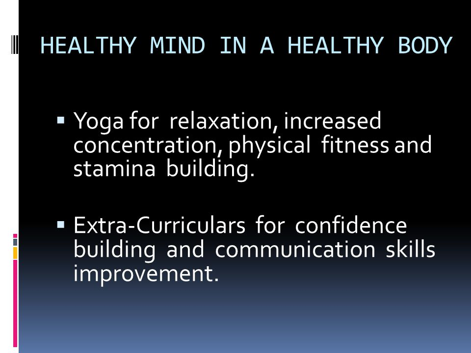 HEALTHY MIND IN A HEALTHY BODY