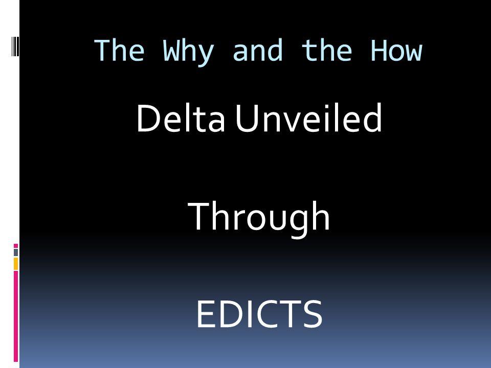 Delta Unveiled Through EDICTS