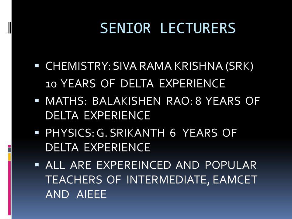 SENIOR LECTURERS CHEMISTRY: SIVA RAMA KRISHNA (SRK)