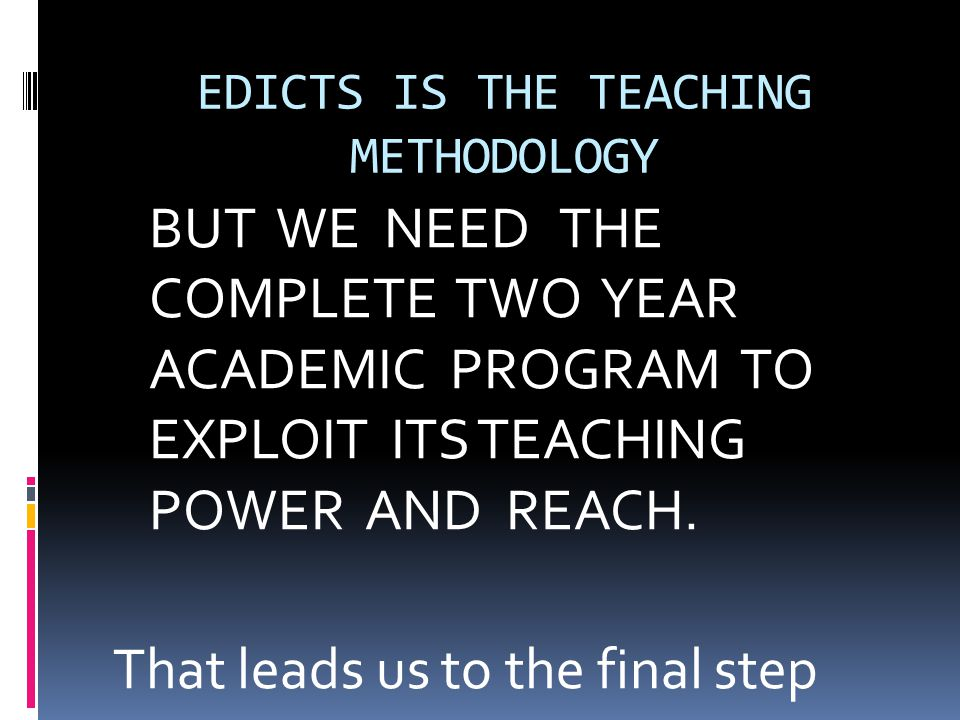 EDICTS IS THE TEACHING METHODOLOGY