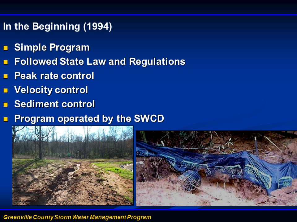 In the Beginning (1994) Simple Program. Followed State Law and Regulations. Peak rate control. Velocity control.