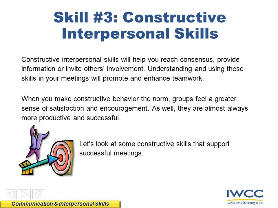 Skill #3: Constructive Interpersonal Skills