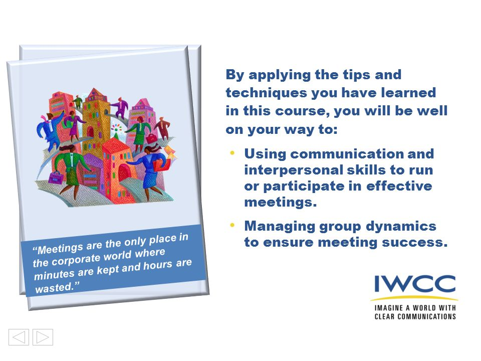 Managing group dynamics to ensure meeting success.