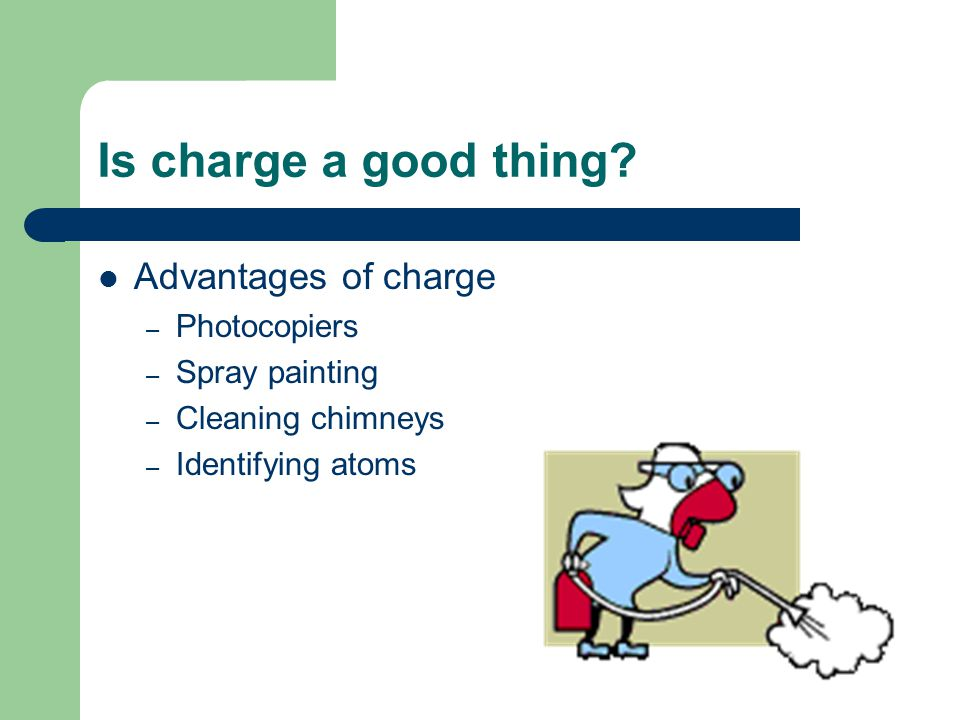 Is charge a good thing Advantages of charge Photocopiers