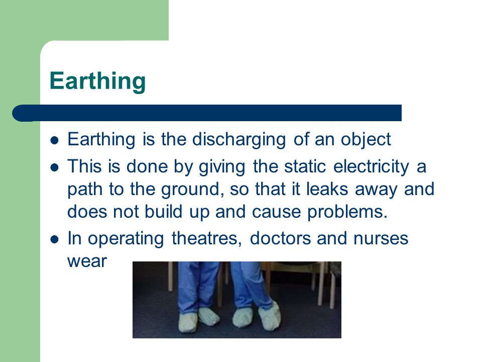 Earthing Earthing is the discharging of an object