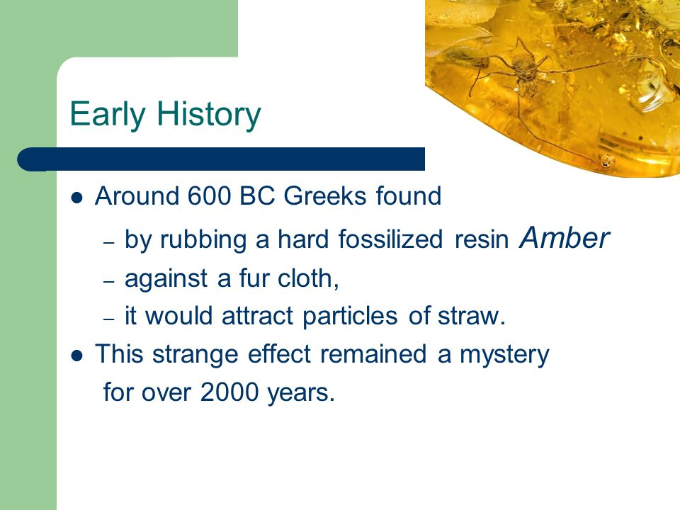Early History Around 600 BC Greeks found