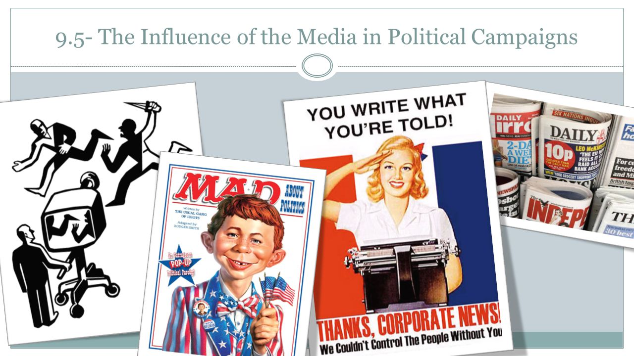 9.5- The Influence of the Media in Political Campaigns