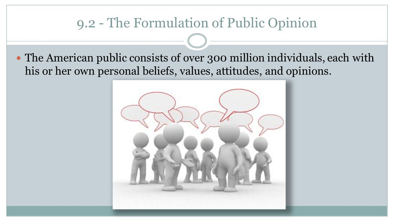 9.2 - The Formulation of Public Opinion
