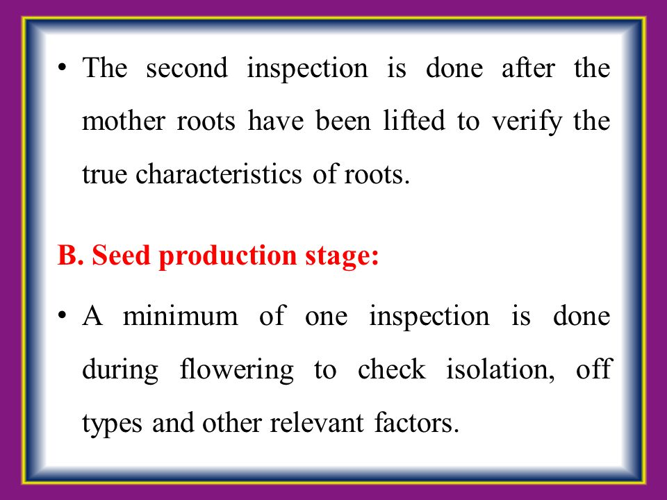 The second inspection is done after the mother roots have been lifted to verify the true characteristics of roots.