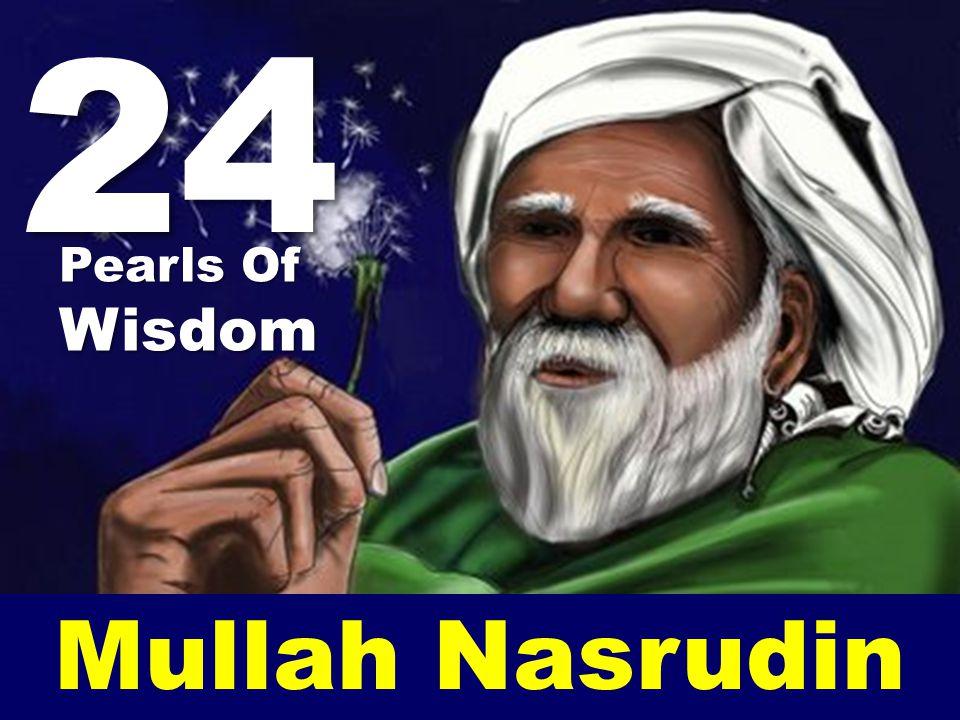 24 Pearls Of Wisdom a Mullah Nasrudin