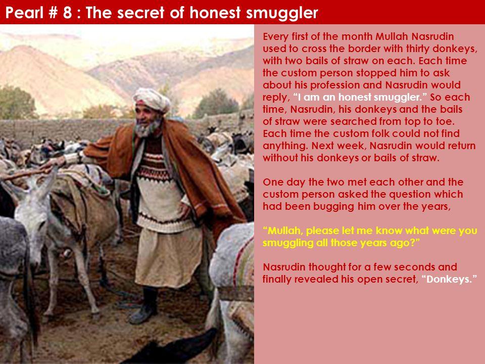 Pearl # 8 : The secret of honest smuggler