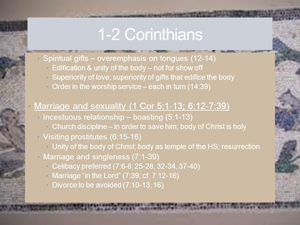 1-2 Corinthians Marriage and sexuality (1 Cor 5:1-13; 6:12-7:39)