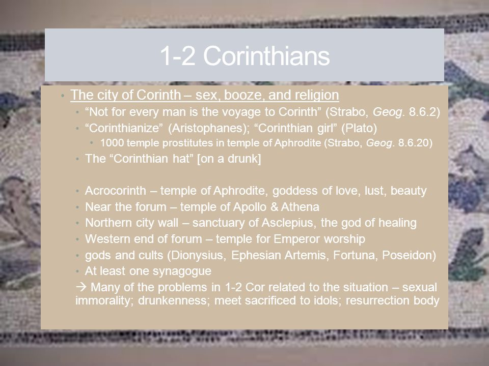 1-2 Corinthians The city of Corinth – sex, booze, and religion