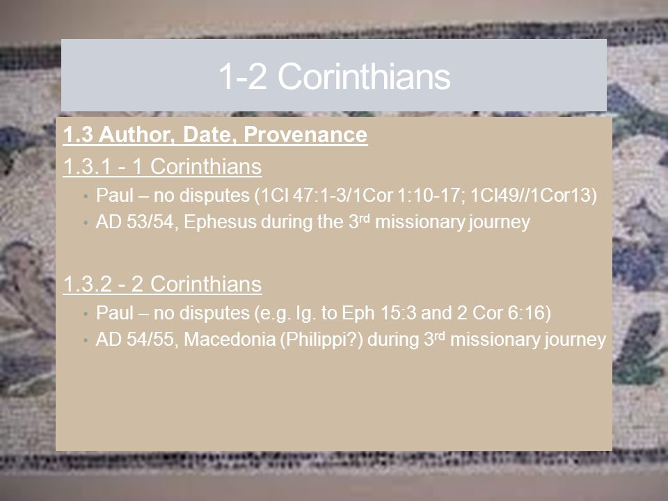 1-2 Corinthians 1.3 Author, Date, Provenance 1.3.1 - 1 Corinthians