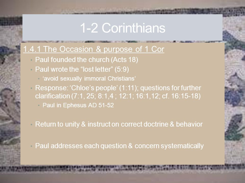 1-2 Corinthians 1.4.1 The Occasion & purpose of 1 Cor