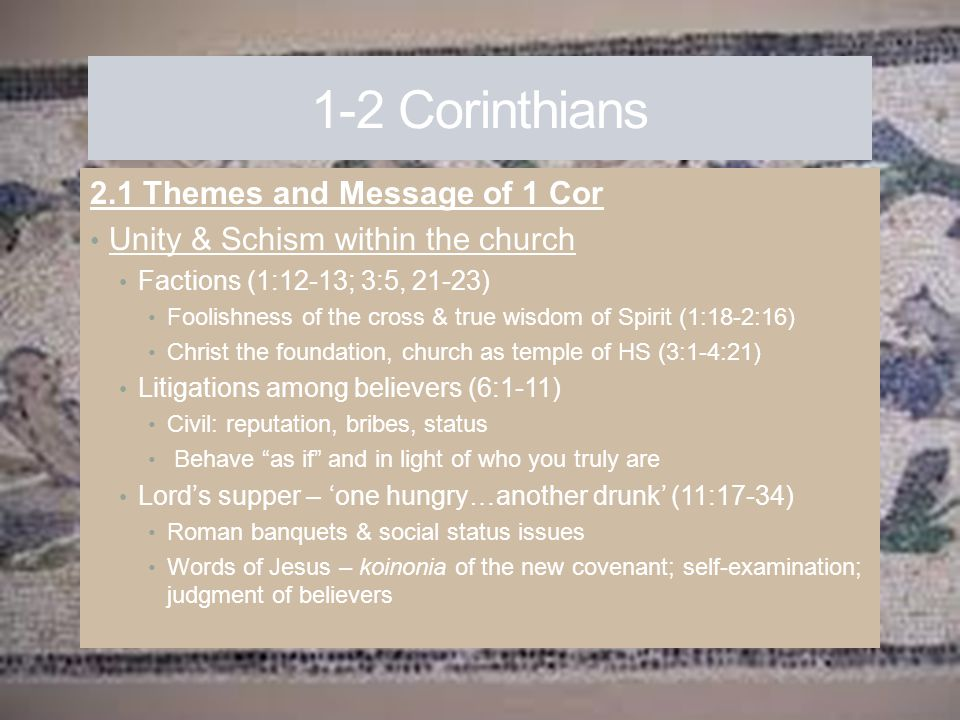 1-2 Corinthians 2.1 Themes and Message of 1 Cor