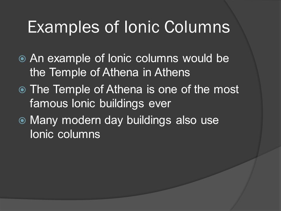 Examples of Ionic Columns
