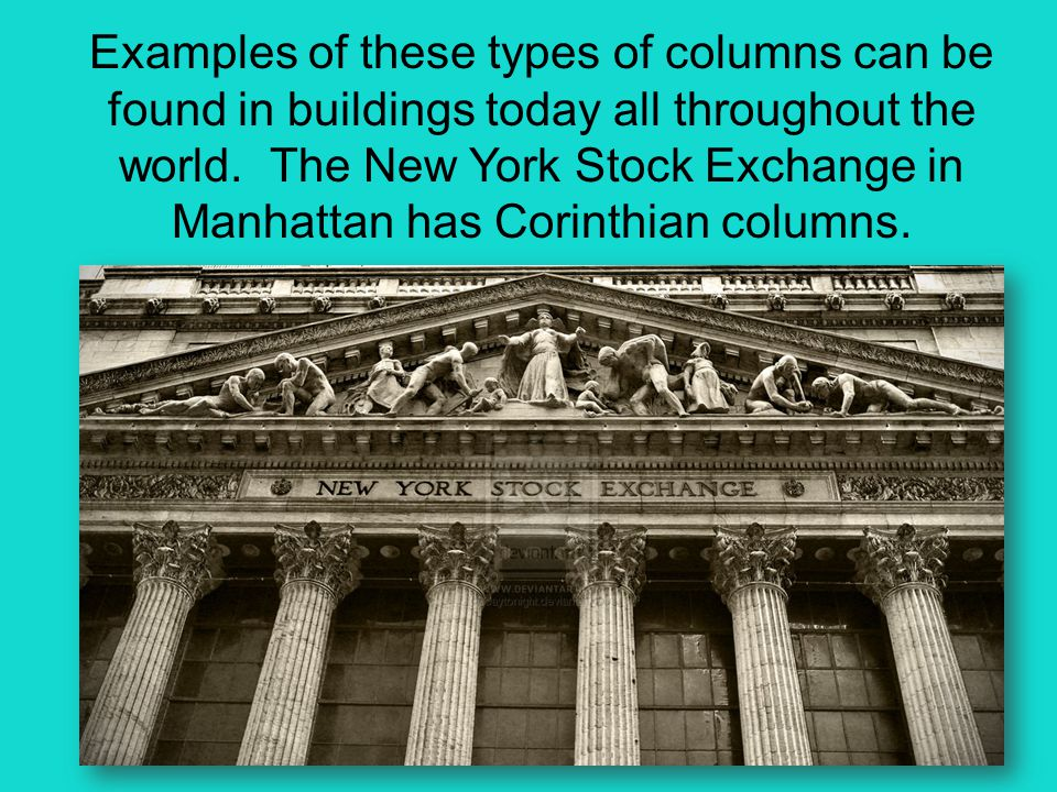 Examples of these types of columns can be found in buildings today all throughout the world.