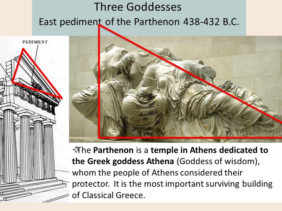 Three Goddesses East pediment of the Parthenon 438-432 B.C.