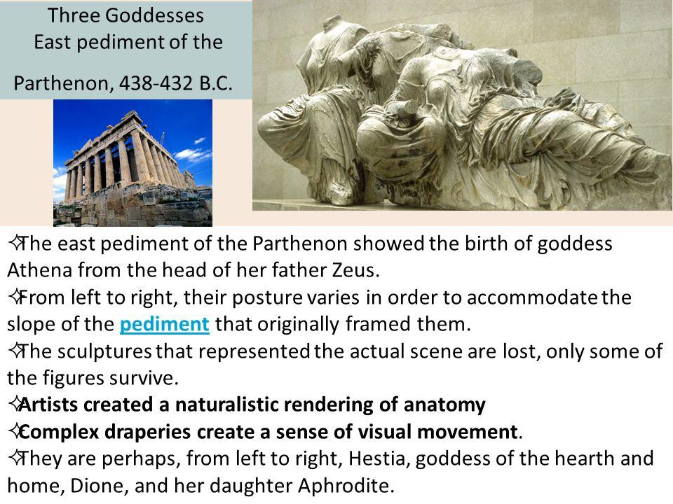 Three Goddesses East pediment of the Parthenon, 438-432 B.C.