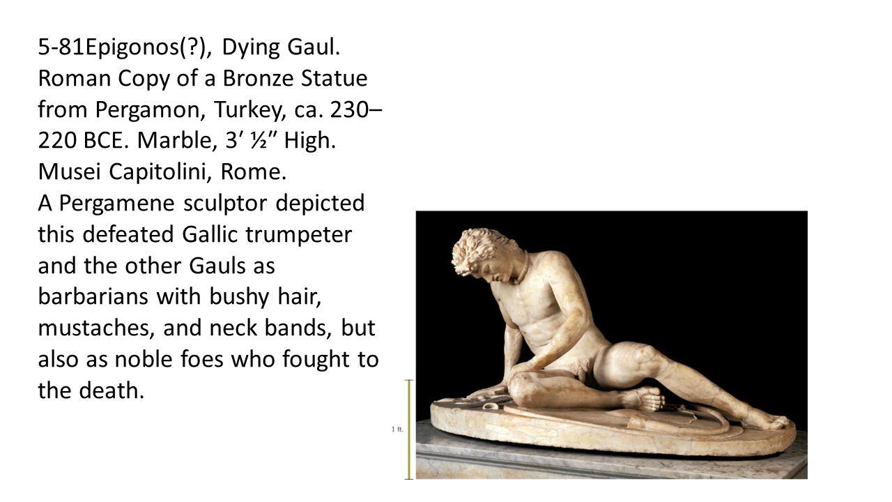 5-81Epigonos(. ), Dying Gaul
