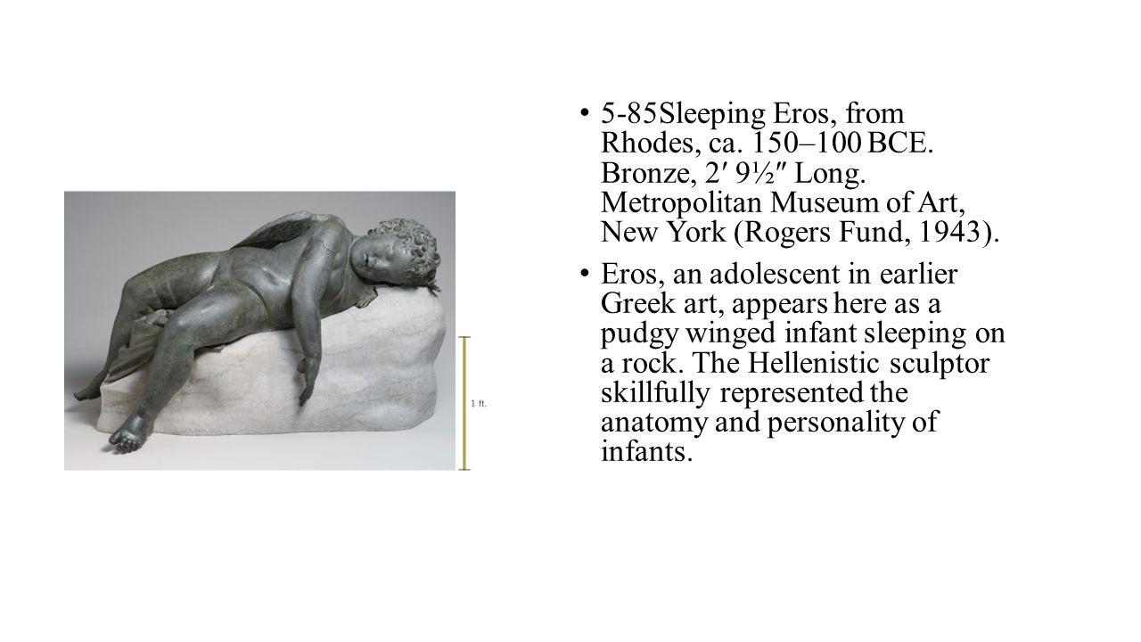5-85Sleeping Eros, from Rhodes, ca. 150–100 BCE. Bronze, 2′ 9½″ Long