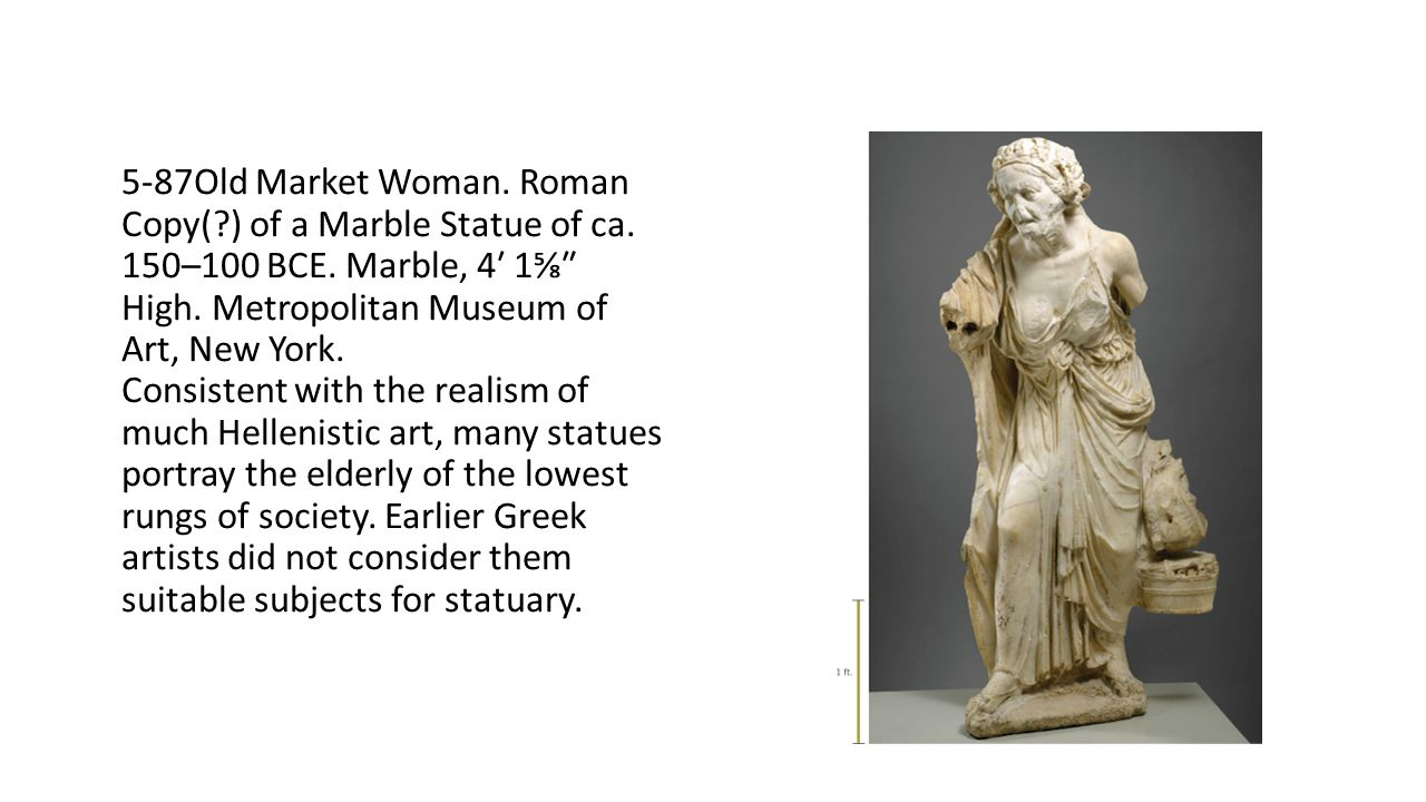 5-87Old Market Woman. Roman Copy(. ) of a Marble Statue of ca