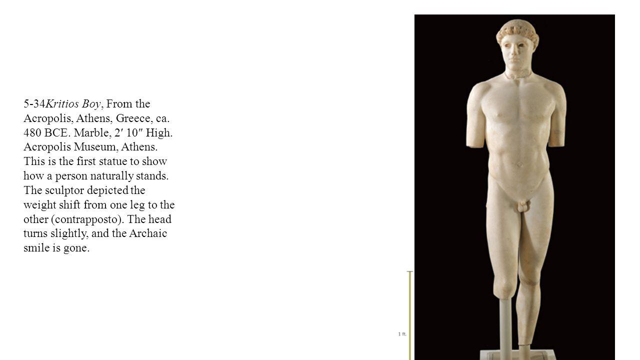 5-34Kritios Boy, From the Acropolis, Athens, Greece, ca. 480 BCE