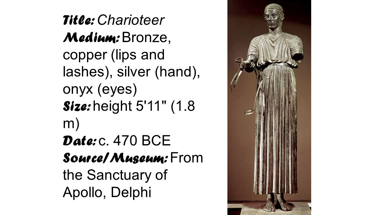 Title: Charioteer Medium: Bronze, copper (lips and lashes), silver (hand), onyx (eyes) Size: height 5 11 (1.8 m)