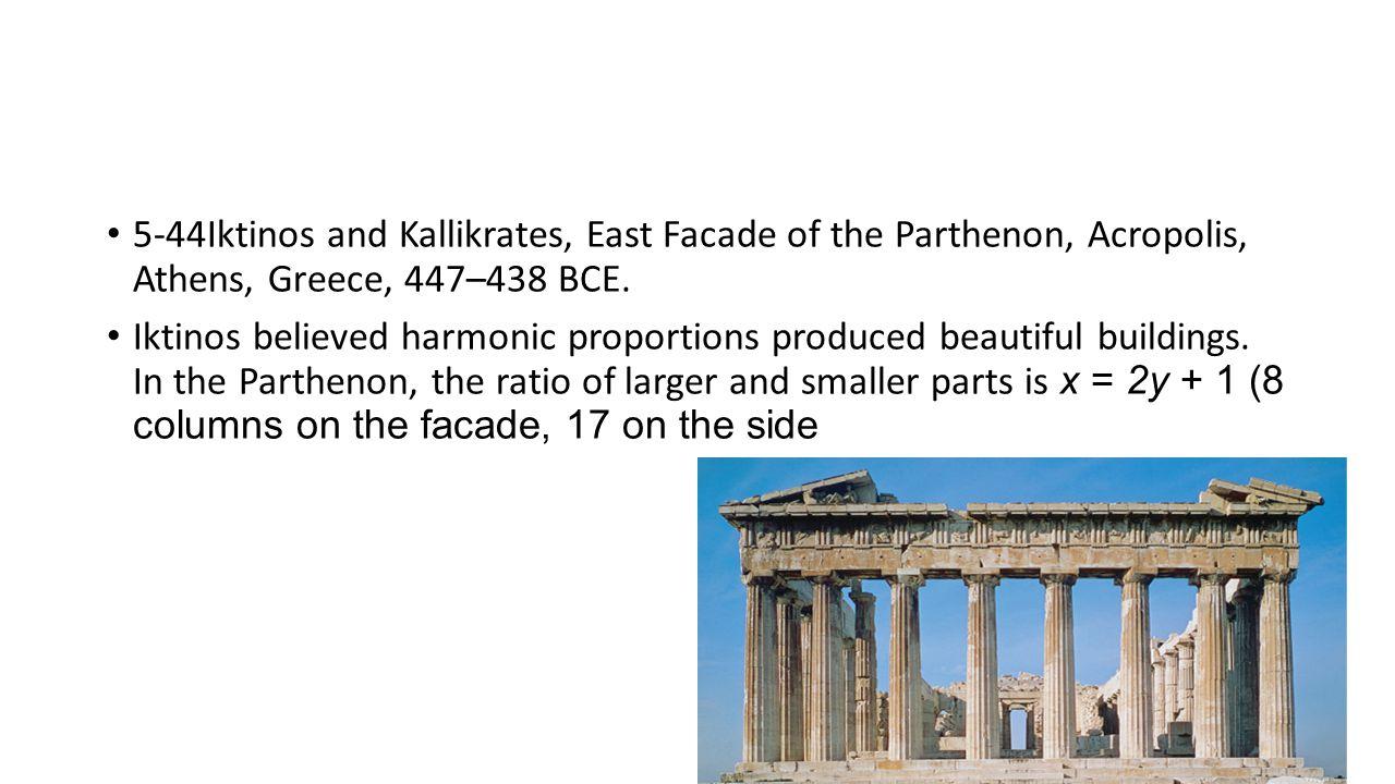 5-44Iktinos and Kallikrates, East Facade of the Parthenon, Acropolis, Athens, Greece, 447–438 BCE.