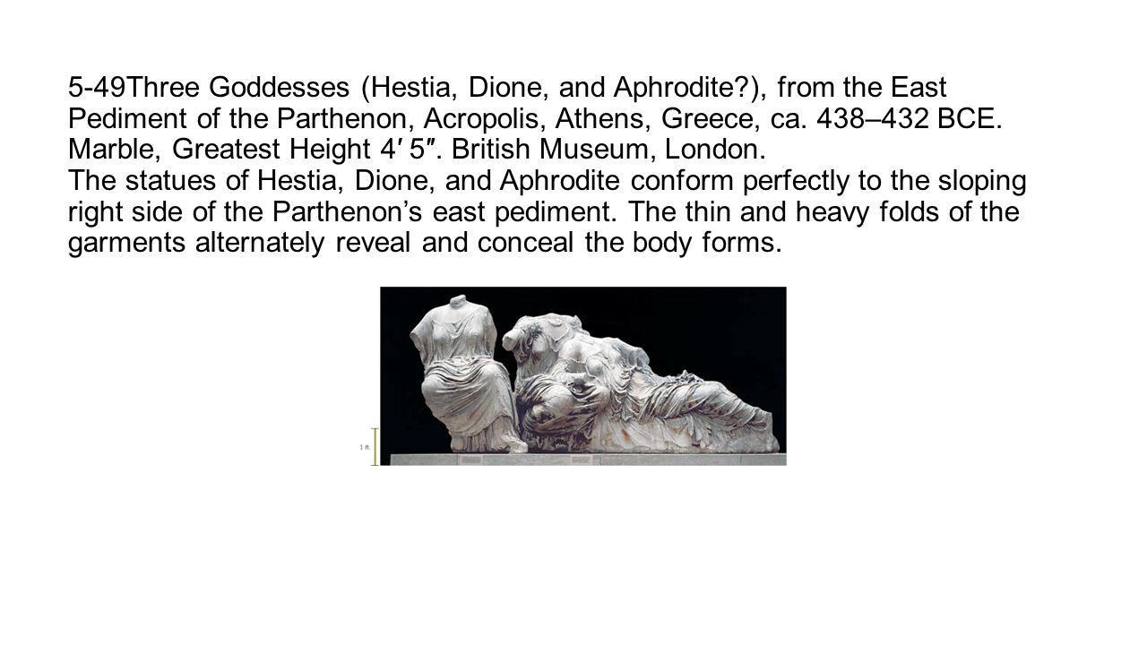 5-49Three Goddesses (Hestia, Dione, and Aphrodite