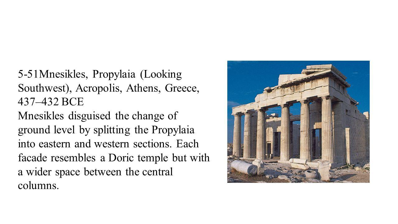 5-51Mnesikles, Propylaia (Looking Southwest), Acropolis, Athens, Greece, 437–432 BCE