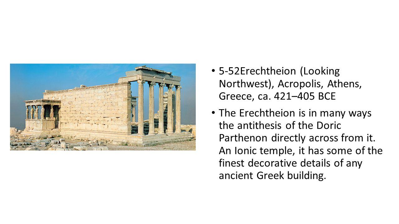 5-52Erechtheion (Looking Northwest), Acropolis, Athens, Greece, ca