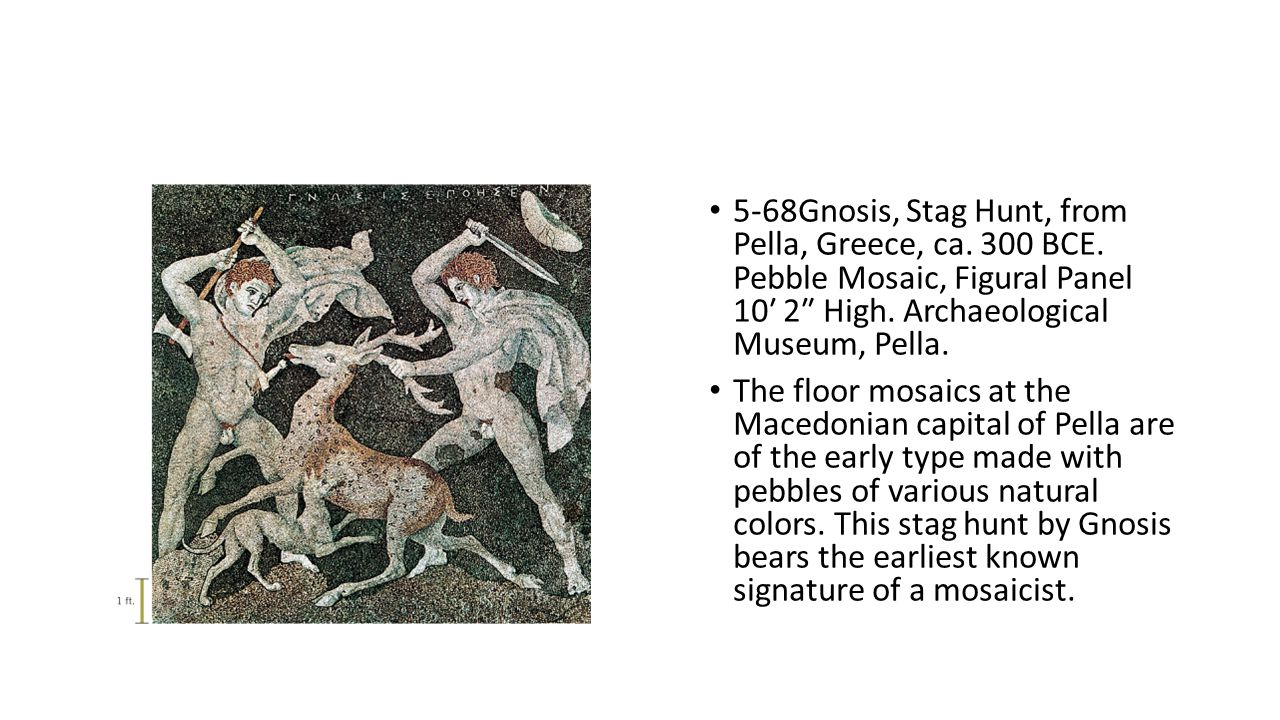 5-68Gnosis, Stag Hunt, from Pella, Greece, ca. 300 BCE