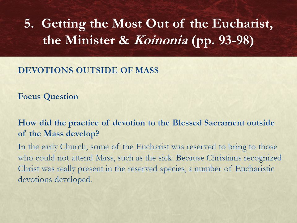 5. Getting the Most Out of the Eucharist, the Minister & Koinonia (pp