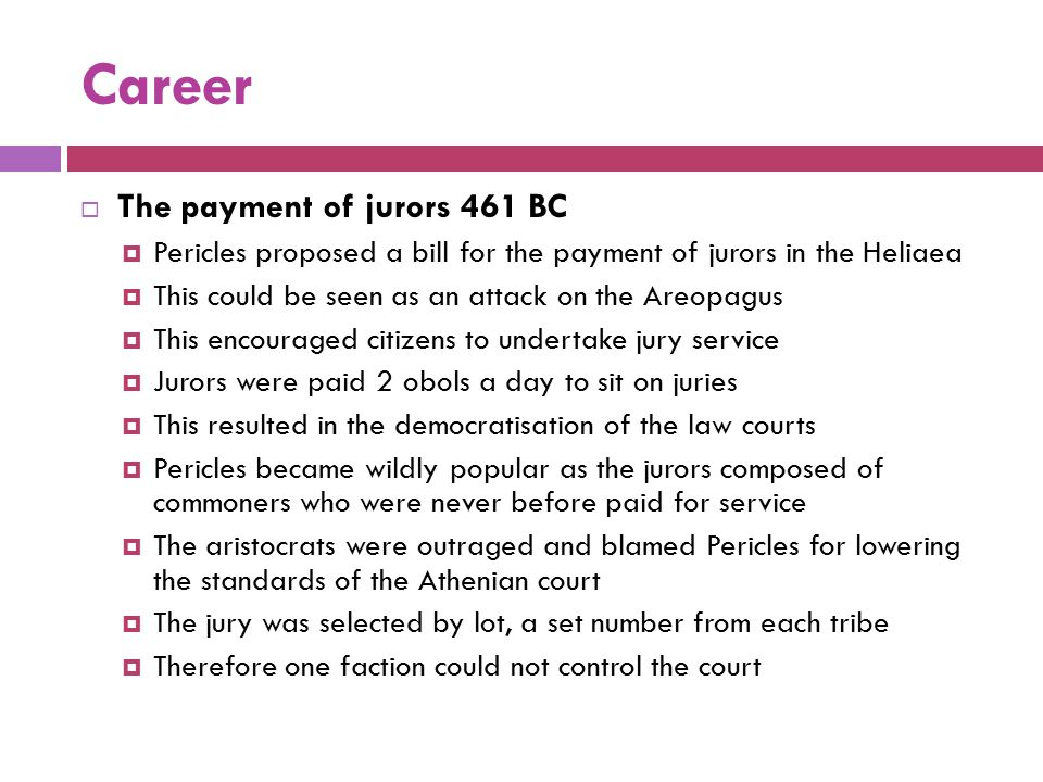 Career The payment of jurors 461 BC