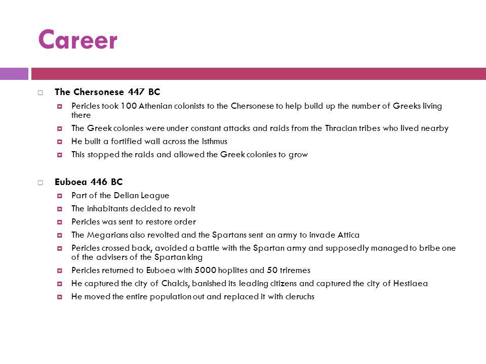 Career The Chersonese 447 BC Euboea 446 BC