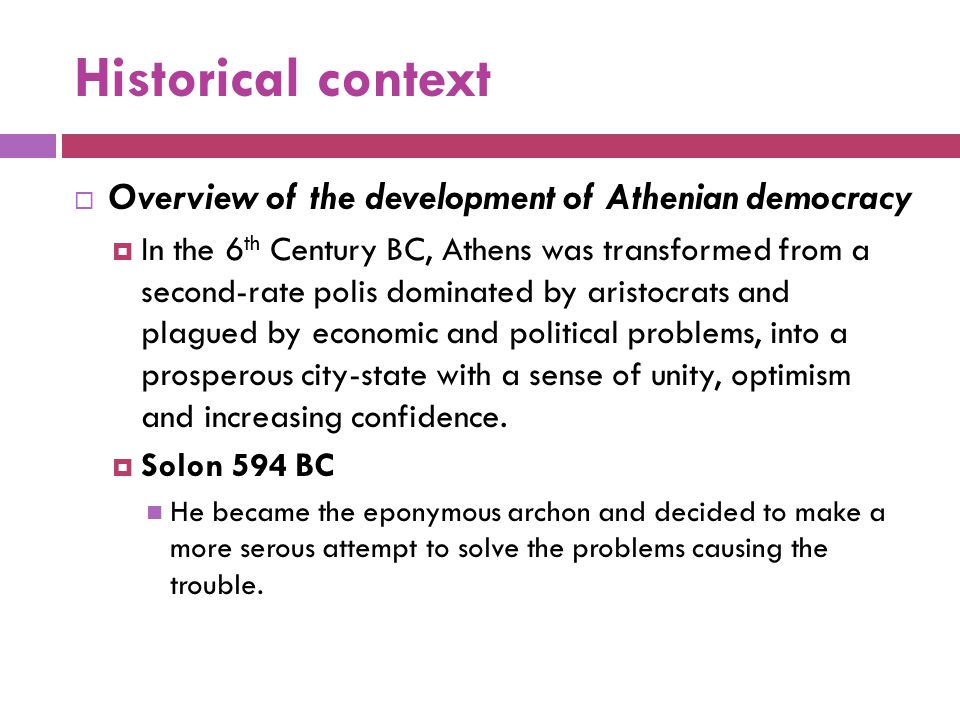 Historical context Overview of the development of Athenian democracy