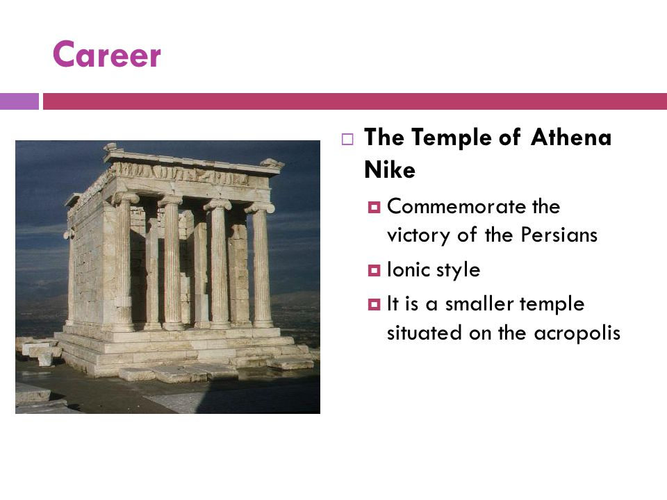 Career The Temple of Athena Nike