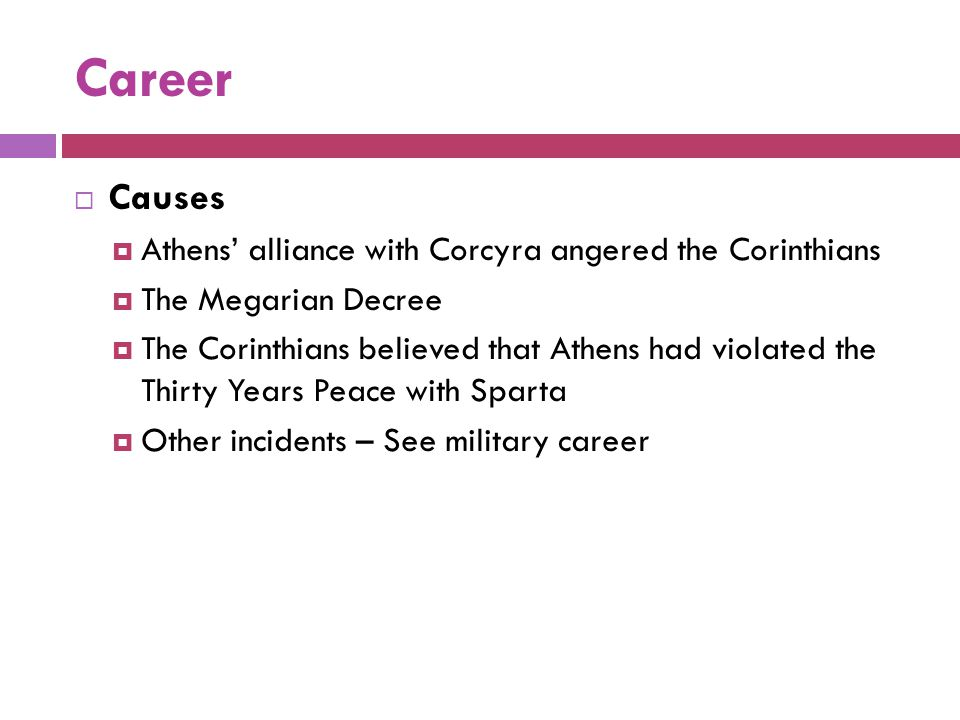 Career Causes Athens' alliance with Corcyra angered the Corinthians
