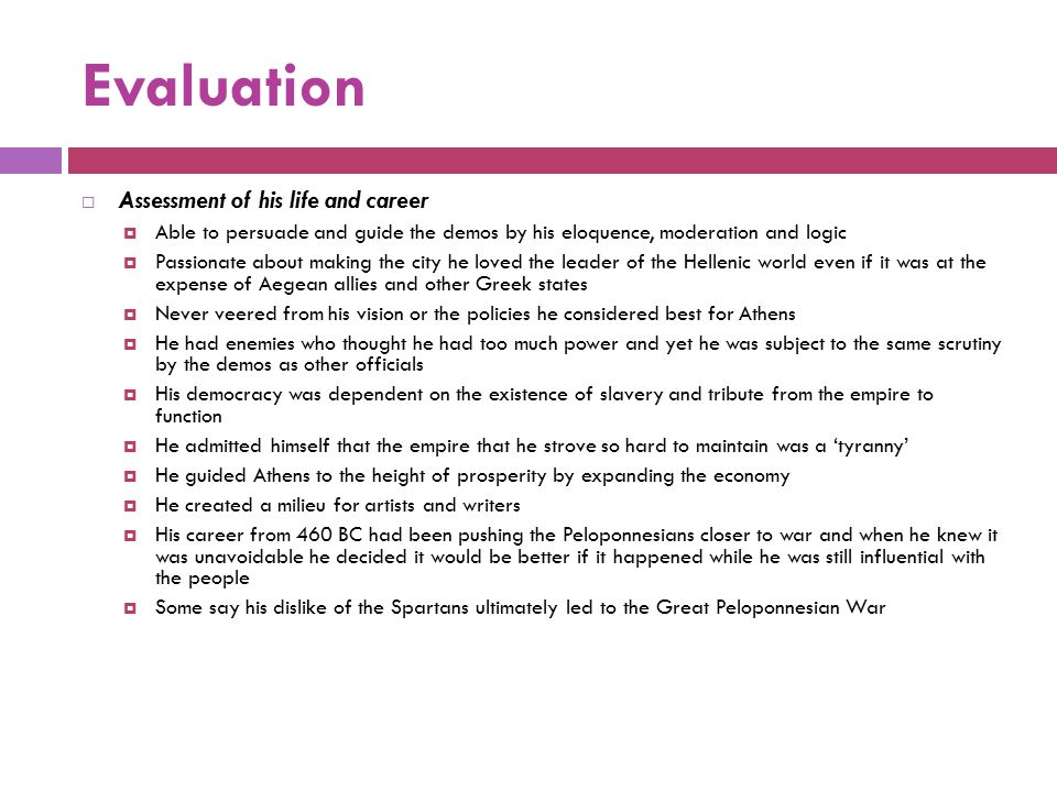 Evaluation Assessment of his life and career