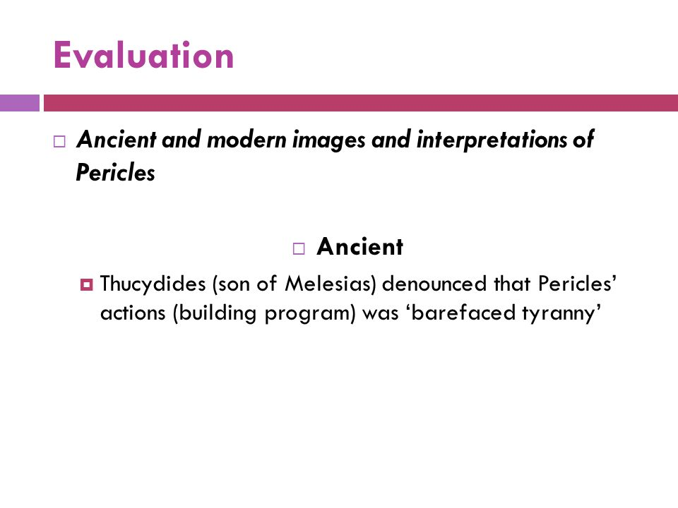 Evaluation Ancient and modern images and interpretations of Pericles