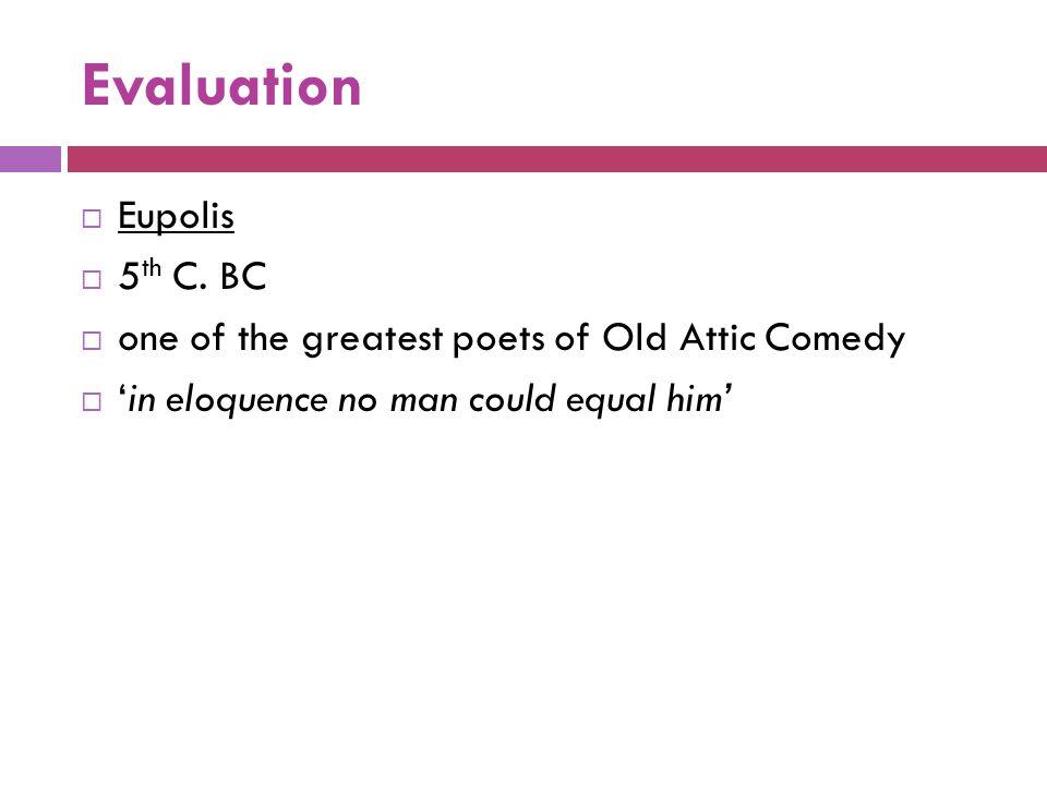 Evaluation Eupolis 5th C. BC