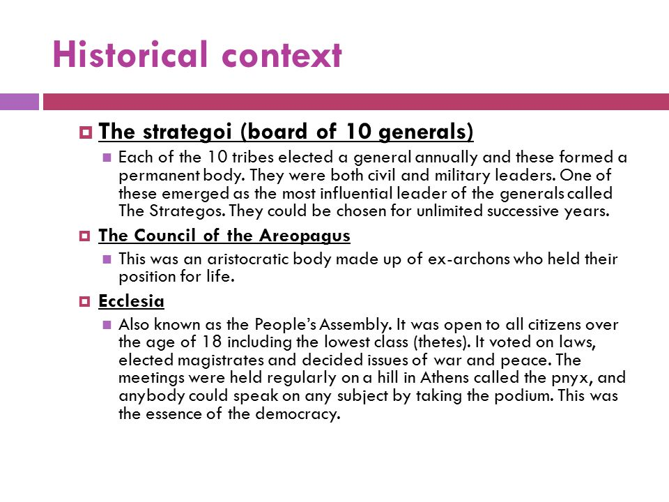 Historical context The strategoi (board of 10 generals)